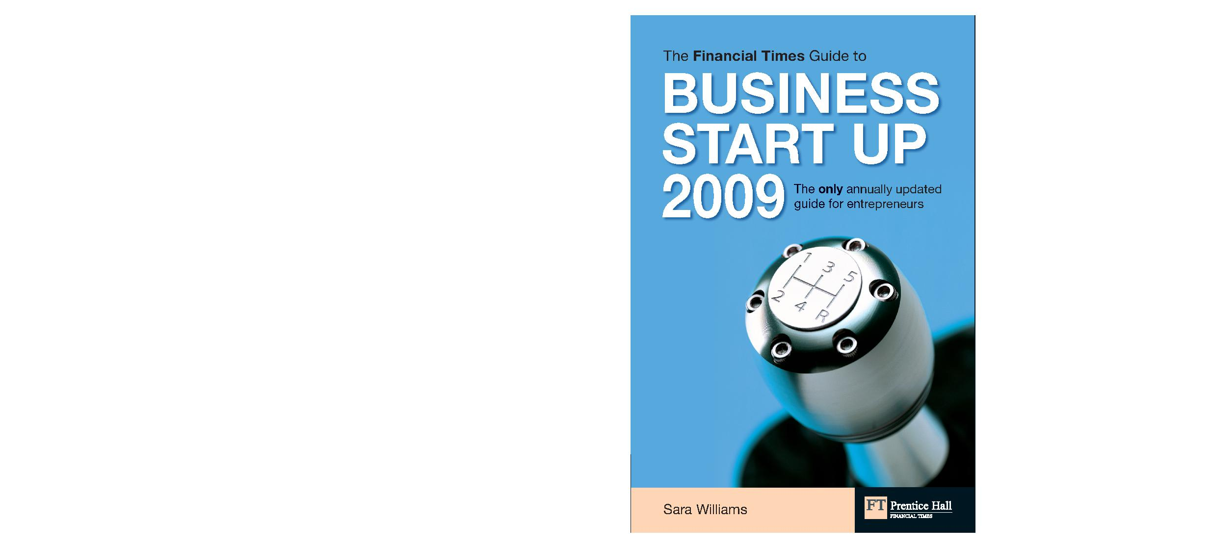 "The ""Financial Times"" Guide to Business Start Up 2009: The Only Annually Updated Guide for Entrepeneurs"