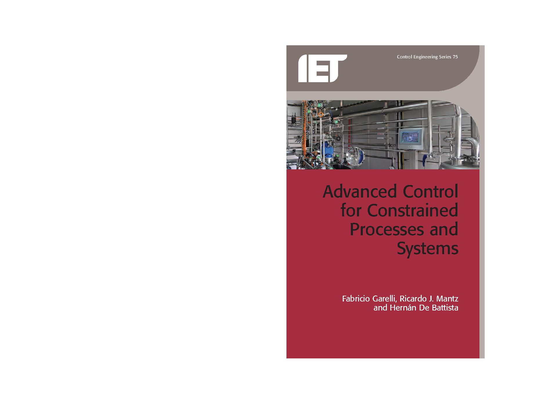 Advanced Control for Constrained Processes and Systems: A Unified and Practical Approach