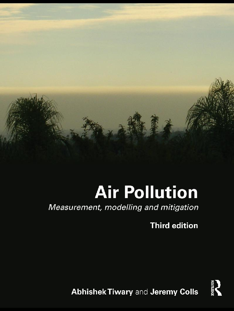 Air Pollution: Measurement, Modelling and Mitigation, Third Edition