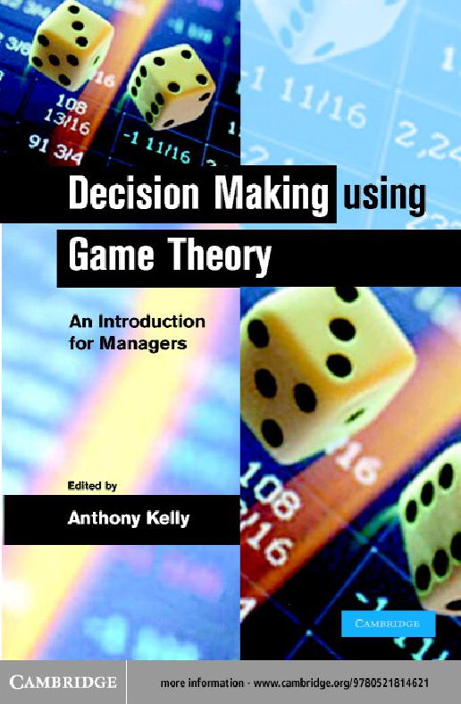 Decision Making using Game Theory - An Introduction for Managers