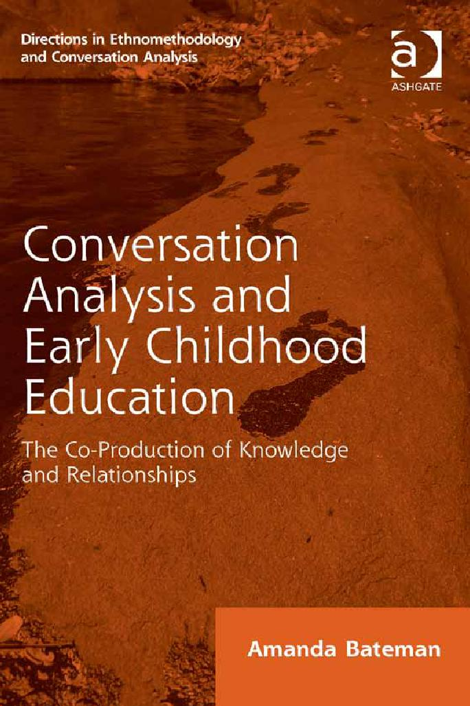 Conversation analysis and early childhood education: The co-production of knowledge and relationships