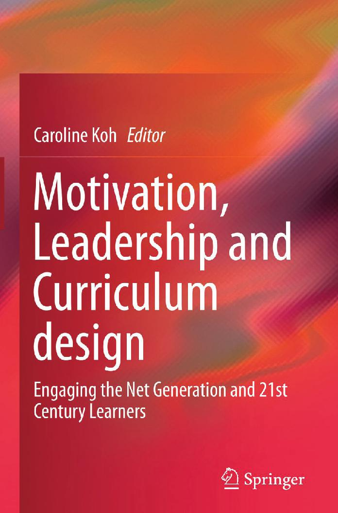 Motivation, Leadership and Curriculum Design: Engaging the Net Generation and 21st Century Learners