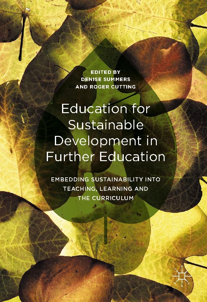 Education for Sustainable Development in Further Education: Embedding Sustainability into Teaching, Learning and the Curriculum
