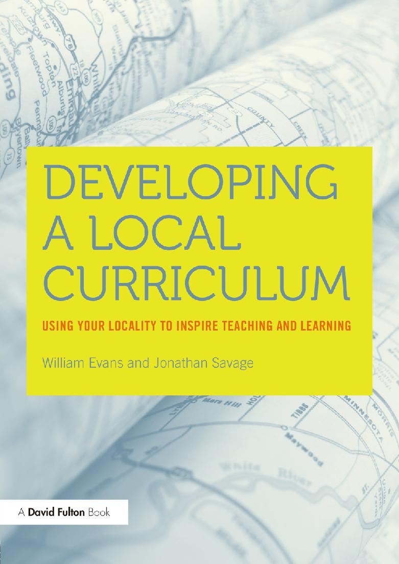 Developing a Local Curriculum: Using your locality to inspire teaching and learning