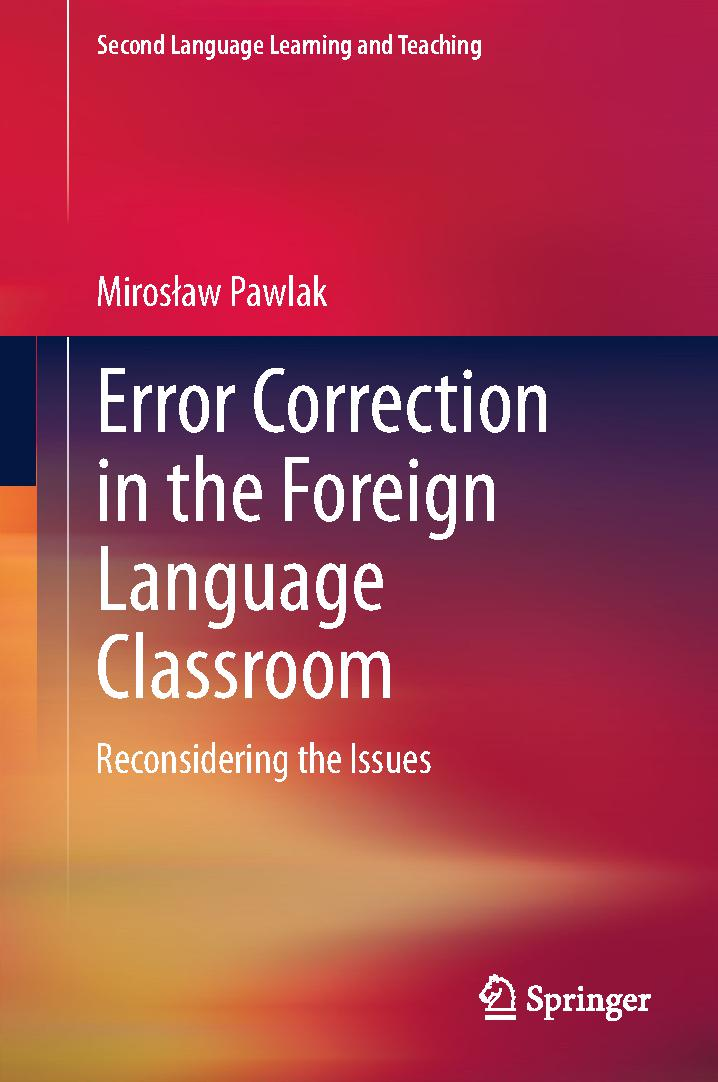 Error Correction in the Foreign Language Classroom: Reconsidering the Issues