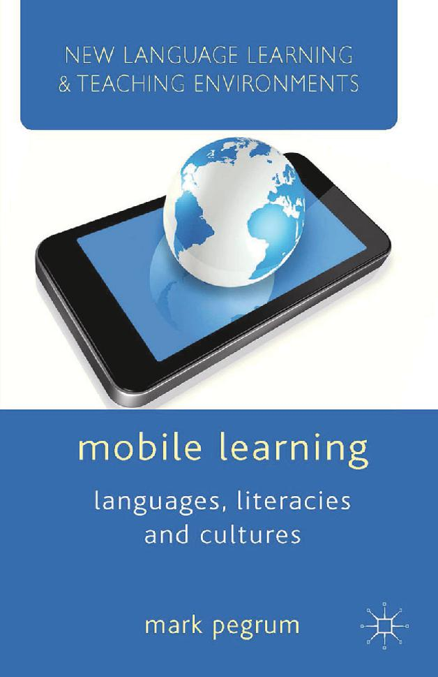 Mobile Learning: Languages, Literacies and Cultures