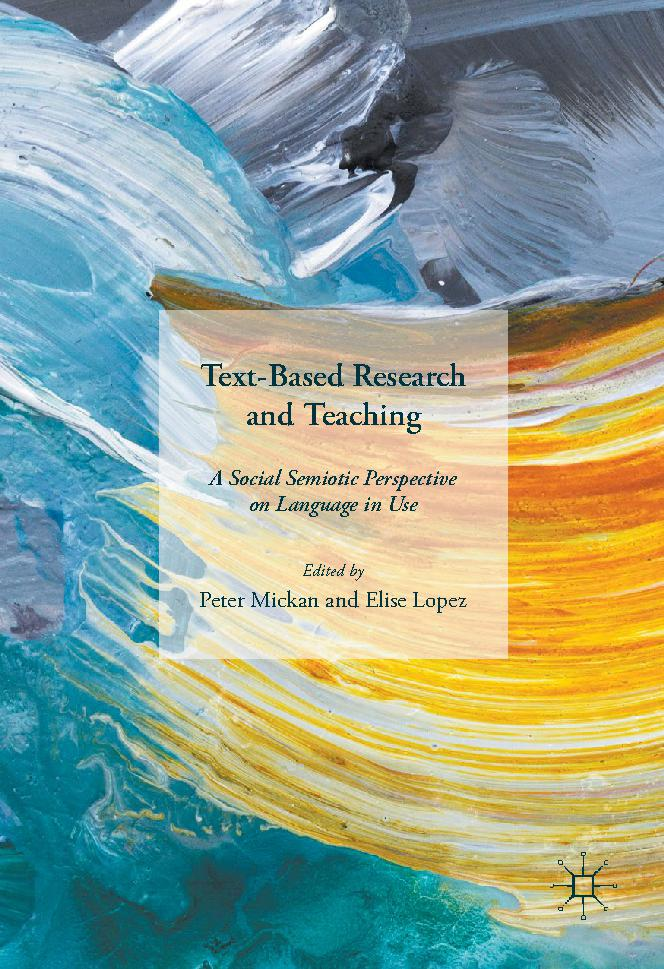 Text-Based Research and Teaching: A Social Semiotic Perspective on Language in Use