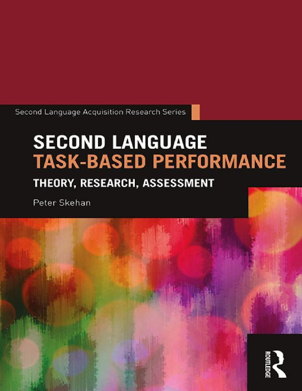Second Language Task-Based Performance: Theory, Research, Assessment