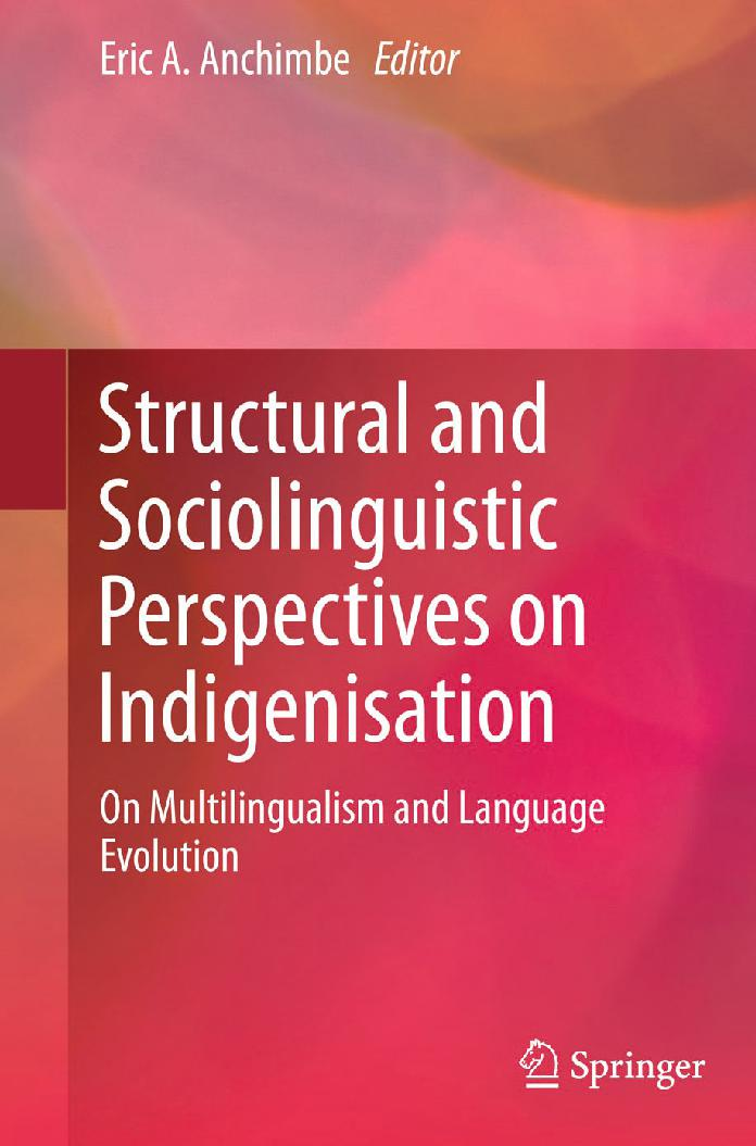 Structural and Sociolinguistic Perspectives on Indigenisation: On Multilingualism and Language Evolution