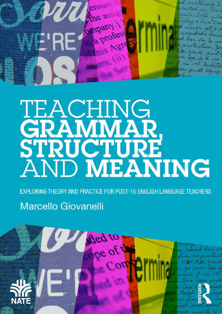 Teaching Grammar, Structure and Meaning: Exploring theory and practice for post-16 English Language teachers