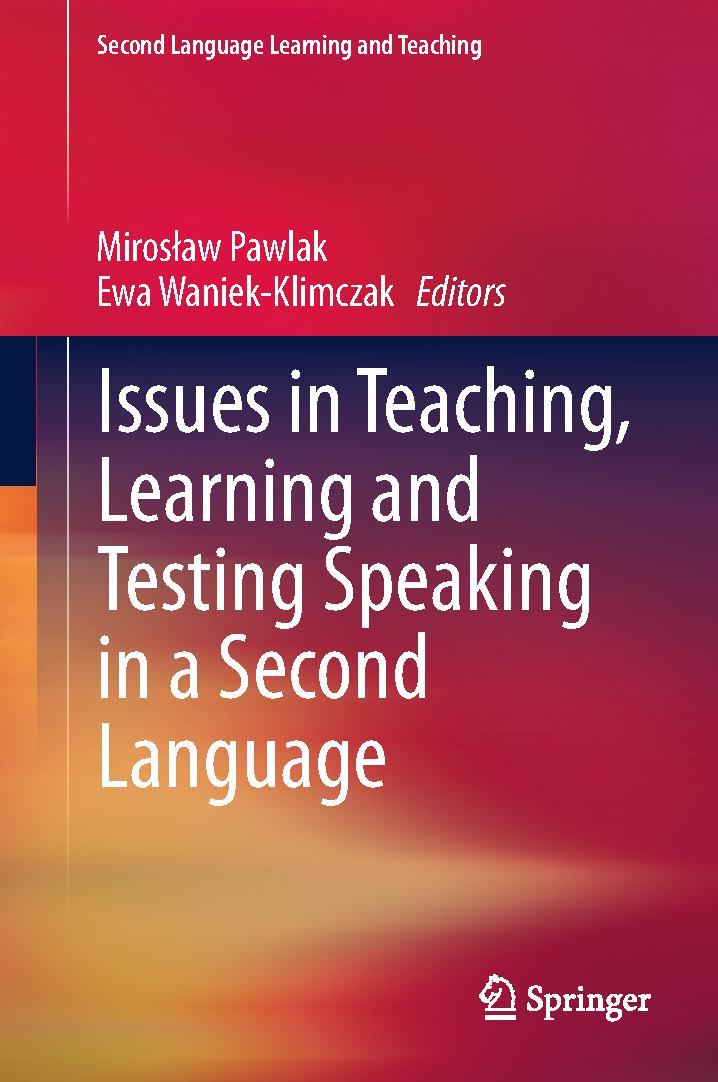 Issues in Teaching, Learning and Testing Speaking in a Second Language