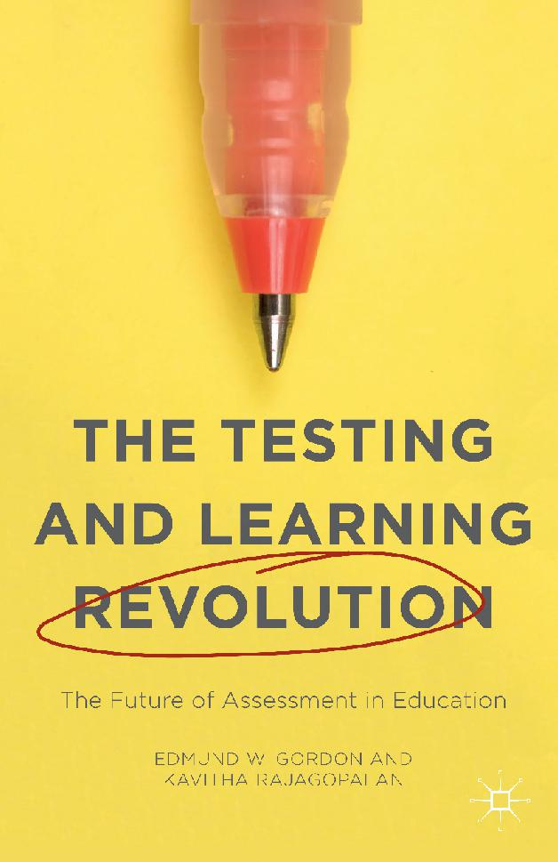 The testing and learning revolution: The future of assessment in education